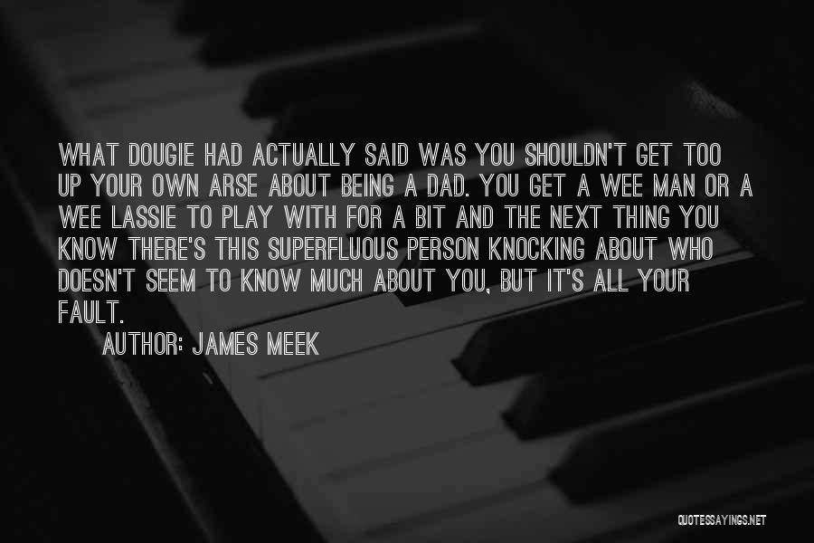 Being Your Own Person Quotes By James Meek