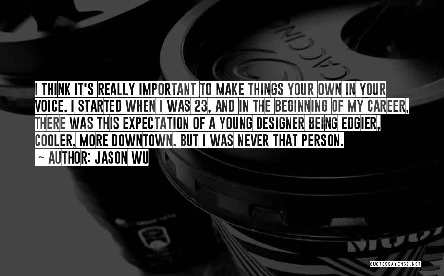Being Your Own Person Quotes By Jason Wu