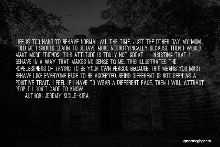 Being Your Own Person Quotes By Jeremy Sicile-Kira