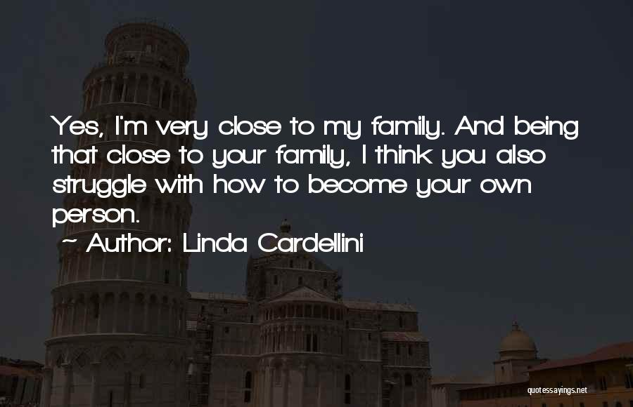 Being Your Own Person Quotes By Linda Cardellini
