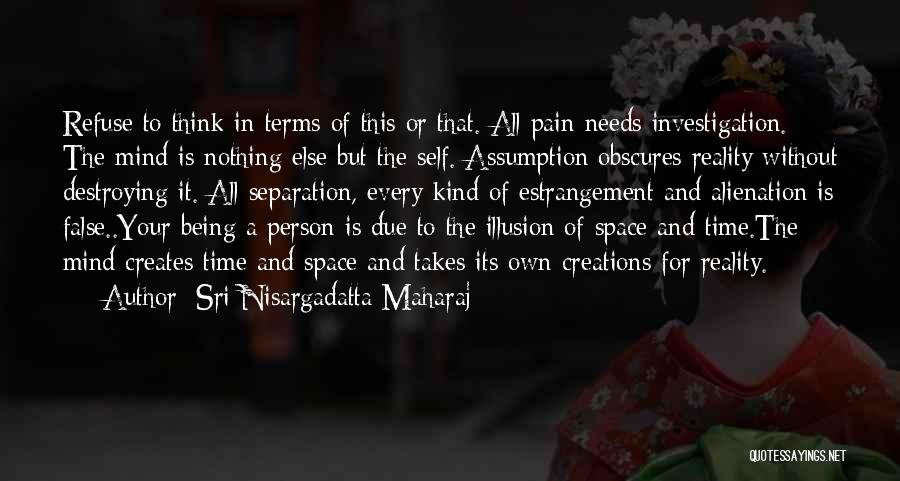 Being Your Own Person Quotes By Sri Nisargadatta Maharaj