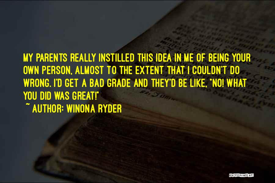 Being Your Own Person Quotes By Winona Ryder