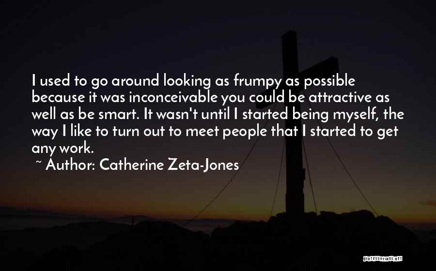Being Yourself Around Someone Quotes By Catherine Zeta-Jones