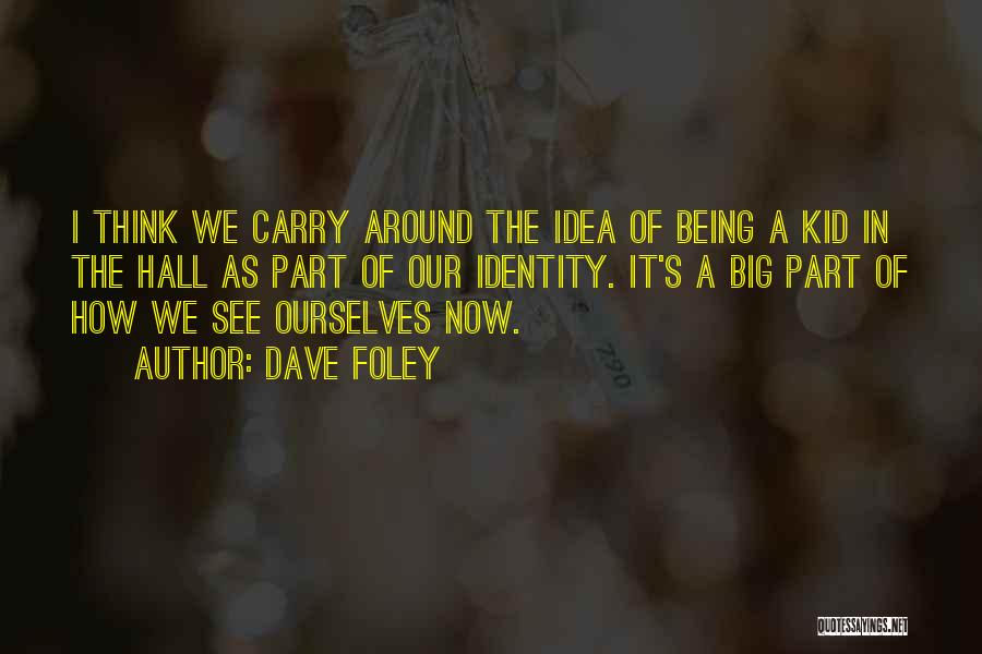 Being Yourself Around Someone Quotes By Dave Foley