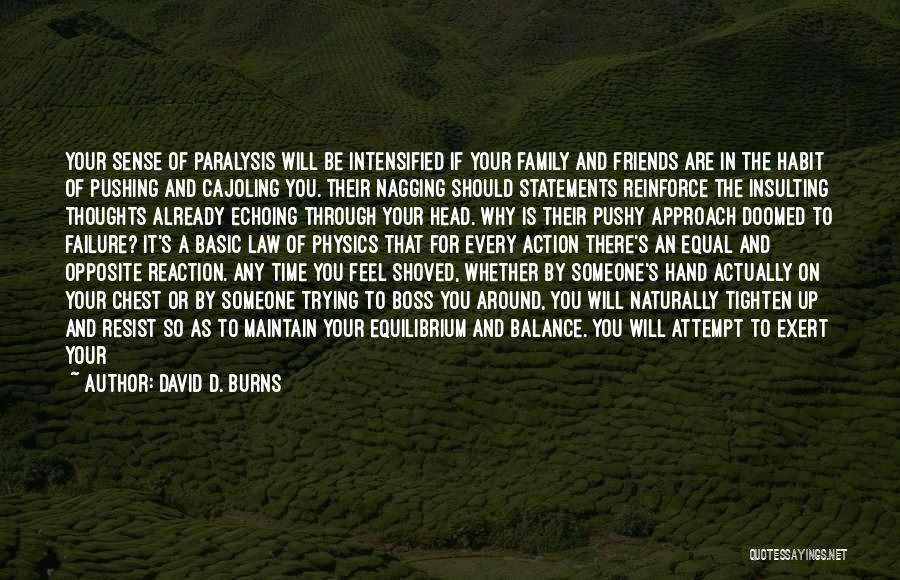Being Yourself Around Someone Quotes By David D. Burns