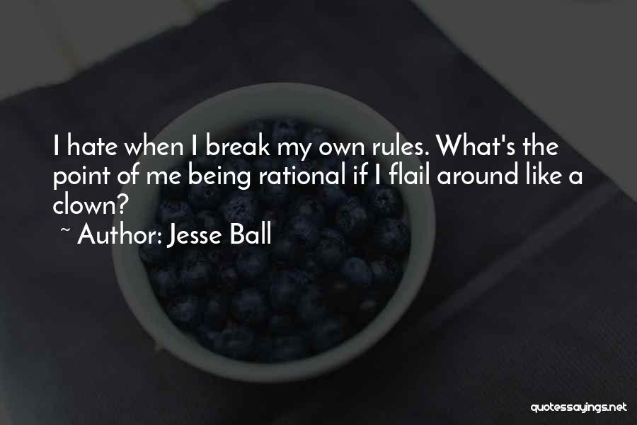 Being Yourself Around Someone Quotes By Jesse Ball