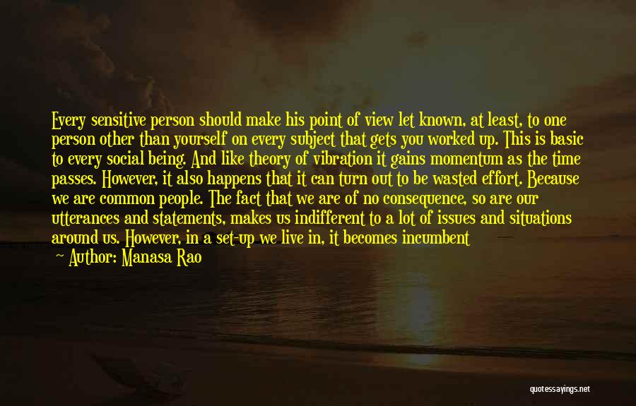Being Yourself Around Someone Quotes By Manasa Rao