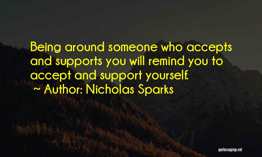 Being Yourself Around Someone Quotes By Nicholas Sparks