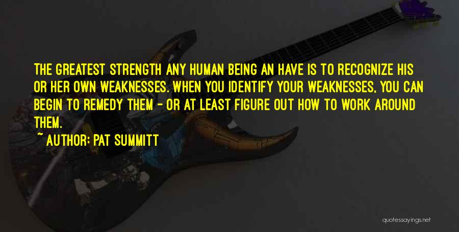 Being Yourself Around Someone Quotes By Pat Summitt