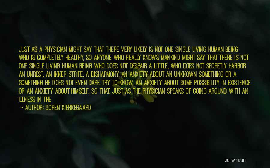 Being Yourself Around Someone Quotes By Soren Kierkegaard