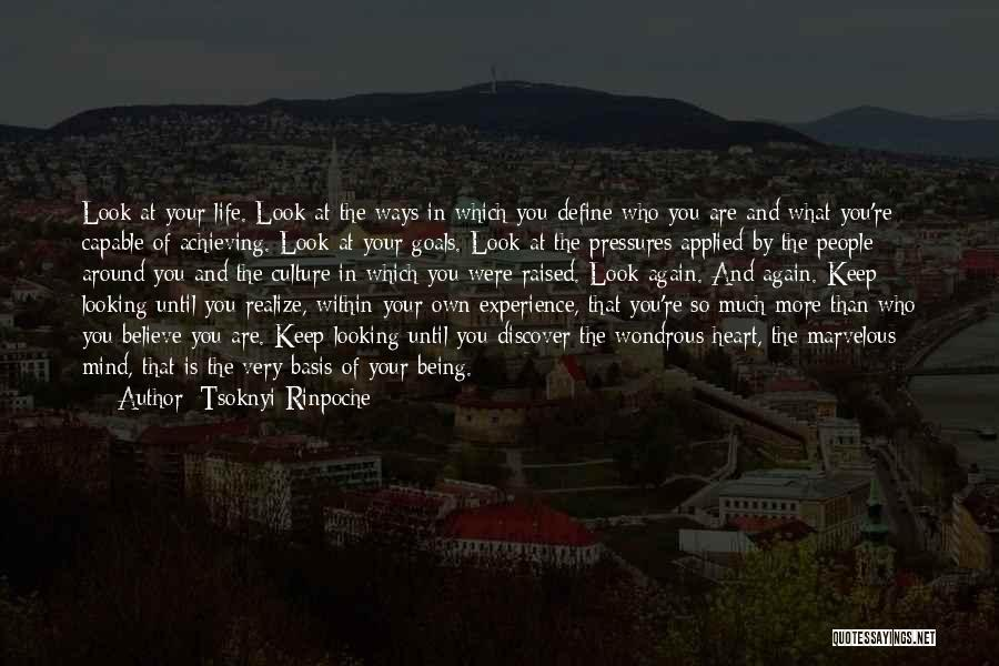 Being Yourself Around Someone Quotes By Tsoknyi Rinpoche