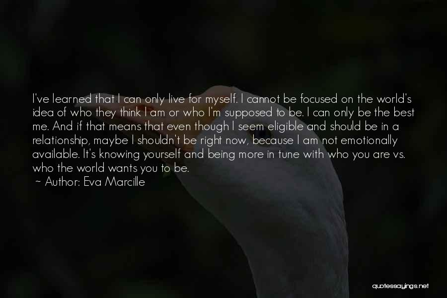 Being Yourself In A Relationship Quotes By Eva Marcille