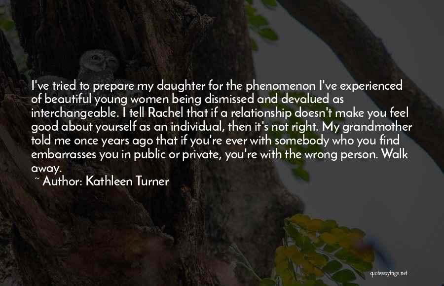 Being Yourself In A Relationship Quotes By Kathleen Turner
