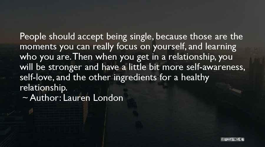 Being Yourself In A Relationship Quotes By Lauren London
