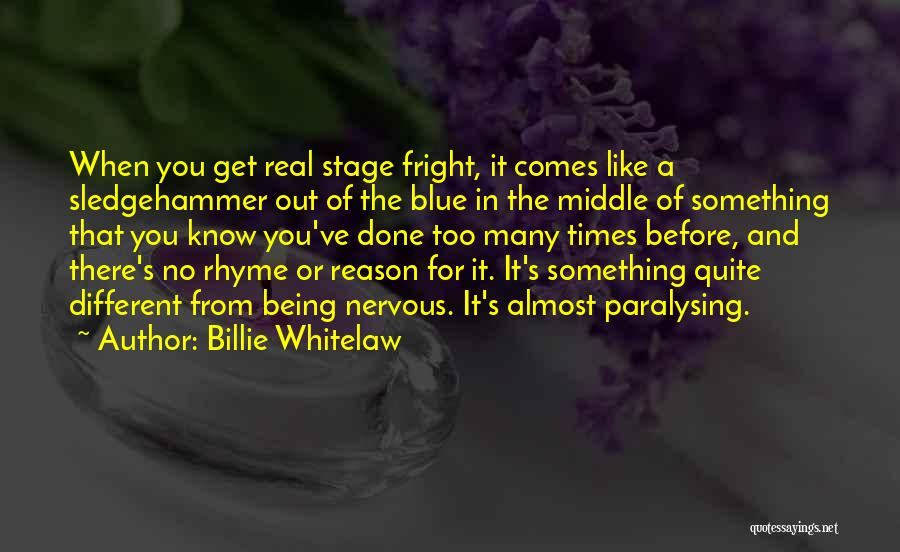 Being Yourself That Rhyme Quotes By Billie Whitelaw