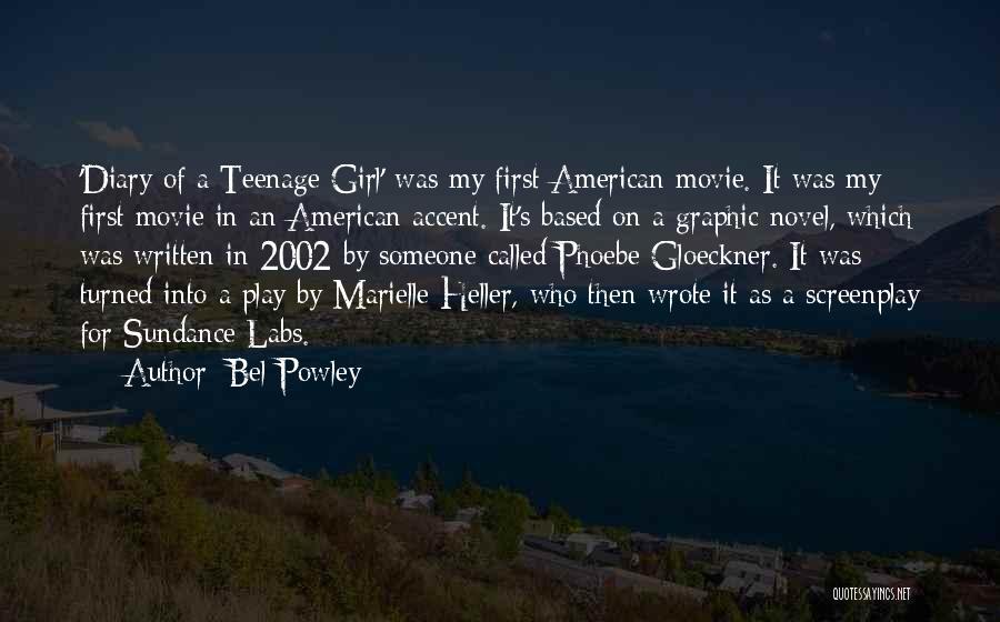 Bel Powley Quotes 236190
