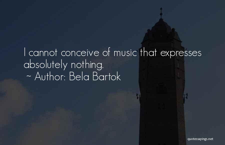 Bela Bartok Quotes 1722534