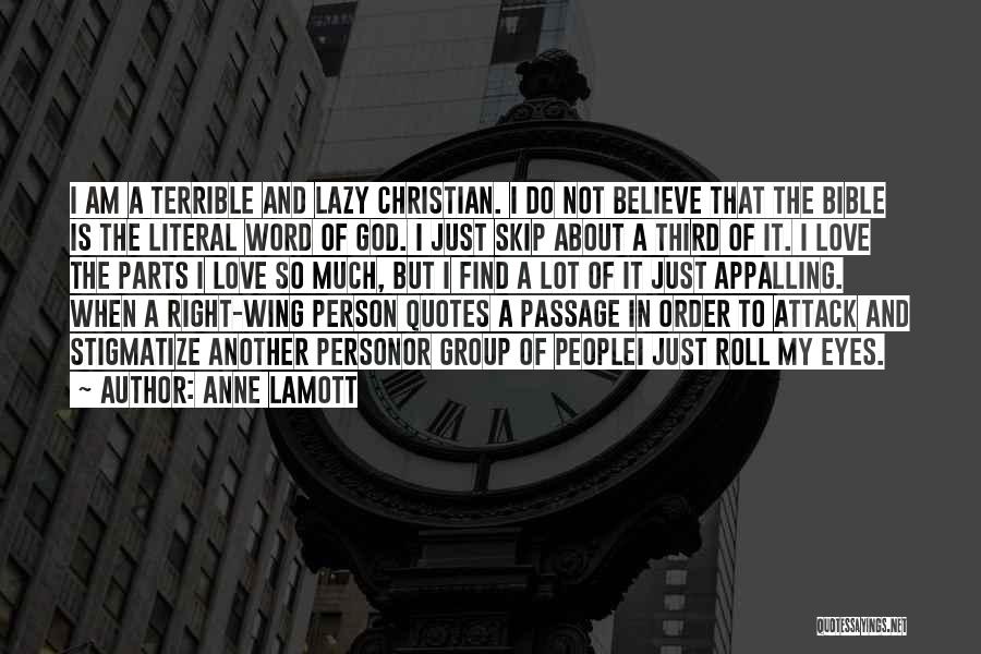 Believe In The Bible Quotes By Anne Lamott
