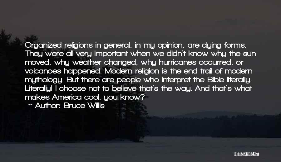 Believe In The Bible Quotes By Bruce Willis