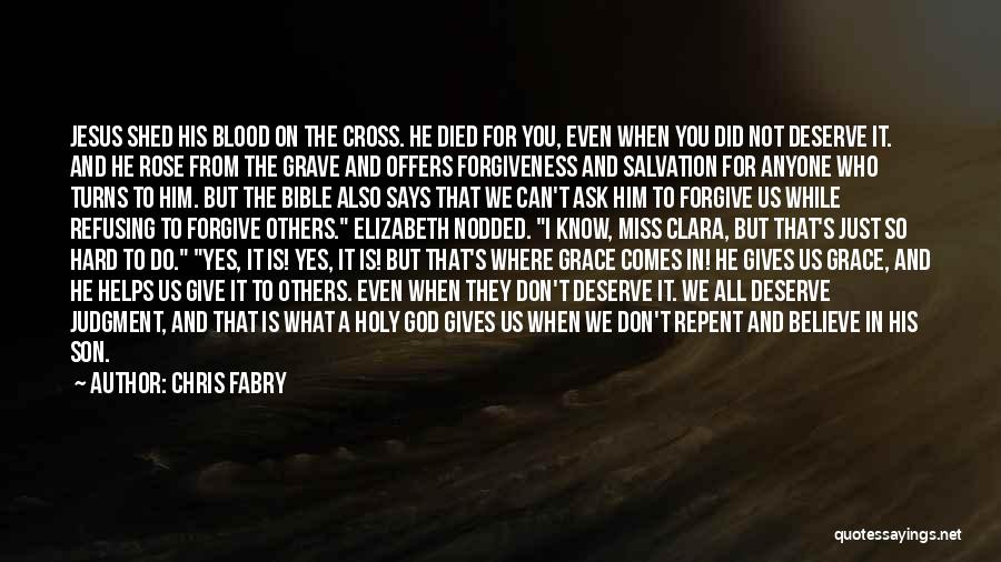 Believe In The Bible Quotes By Chris Fabry
