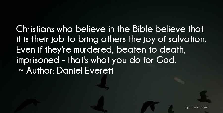 Believe In The Bible Quotes By Daniel Everett