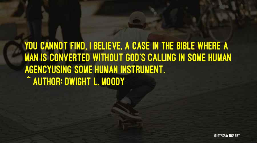 Believe In The Bible Quotes By Dwight L. Moody