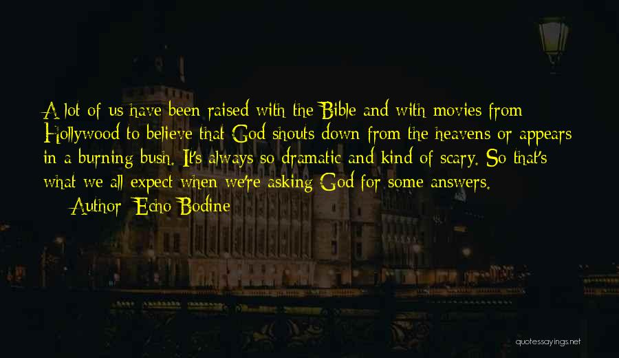 Believe In The Bible Quotes By Echo Bodine