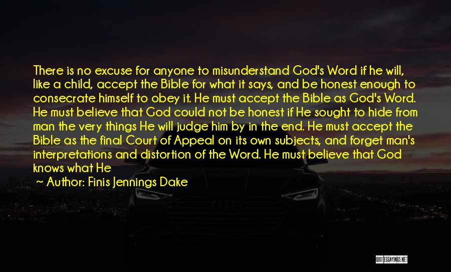 Believe In The Bible Quotes By Finis Jennings Dake