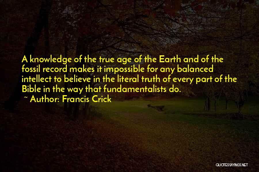 Believe In The Bible Quotes By Francis Crick