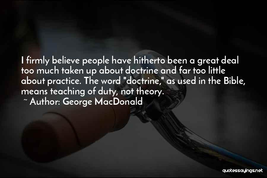 Believe In The Bible Quotes By George MacDonald