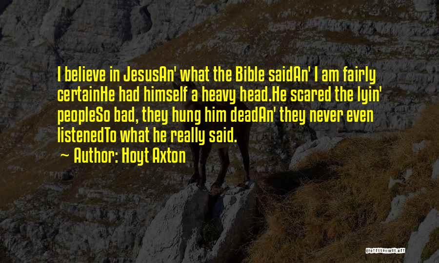 Believe In The Bible Quotes By Hoyt Axton
