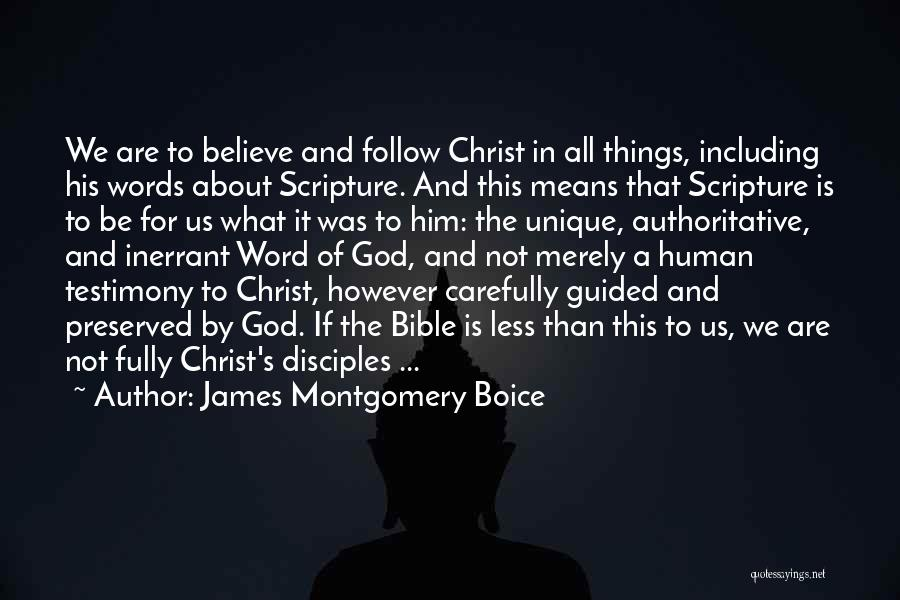 Believe In The Bible Quotes By James Montgomery Boice
