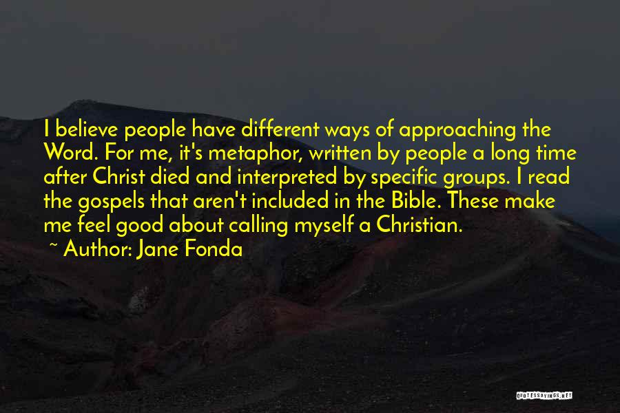Believe In The Bible Quotes By Jane Fonda