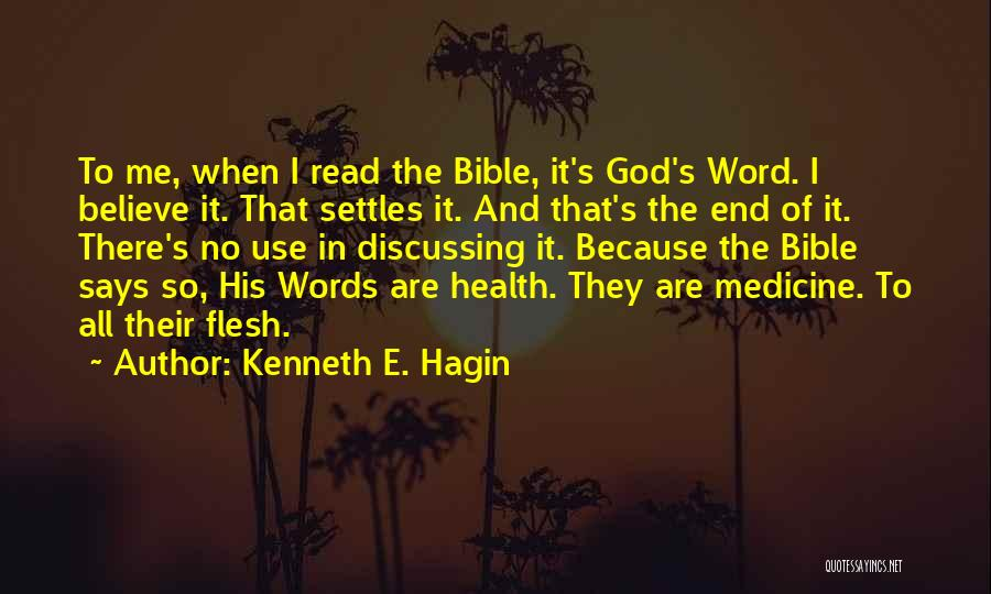 Believe In The Bible Quotes By Kenneth E. Hagin