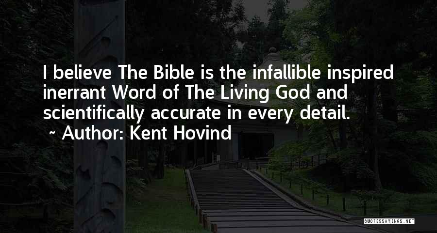 Believe In The Bible Quotes By Kent Hovind