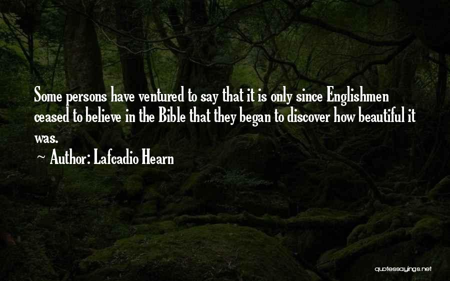 Believe In The Bible Quotes By Lafcadio Hearn