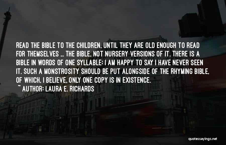 Believe In The Bible Quotes By Laura E. Richards