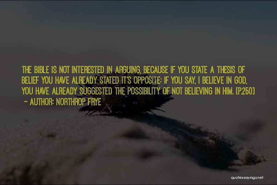 Believe In The Bible Quotes By Northrop Frye