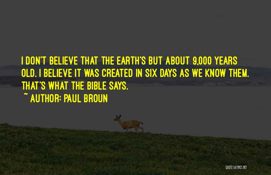 Believe In The Bible Quotes By Paul Broun