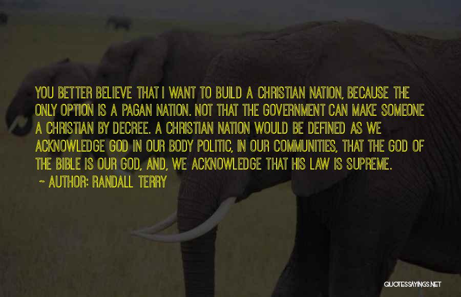 Believe In The Bible Quotes By Randall Terry