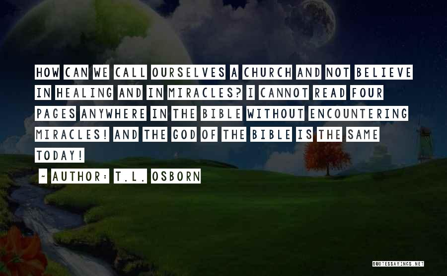 Believe In The Bible Quotes By T.L. Osborn