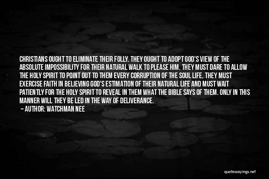 Believe In The Bible Quotes By Watchman Nee
