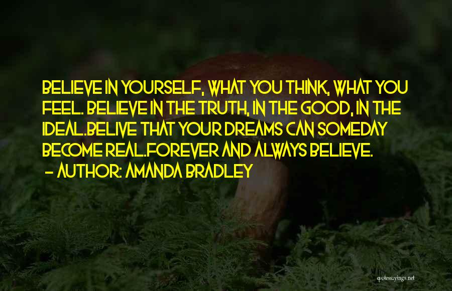 Believe In Yourself And Your Dreams Quotes By Amanda Bradley