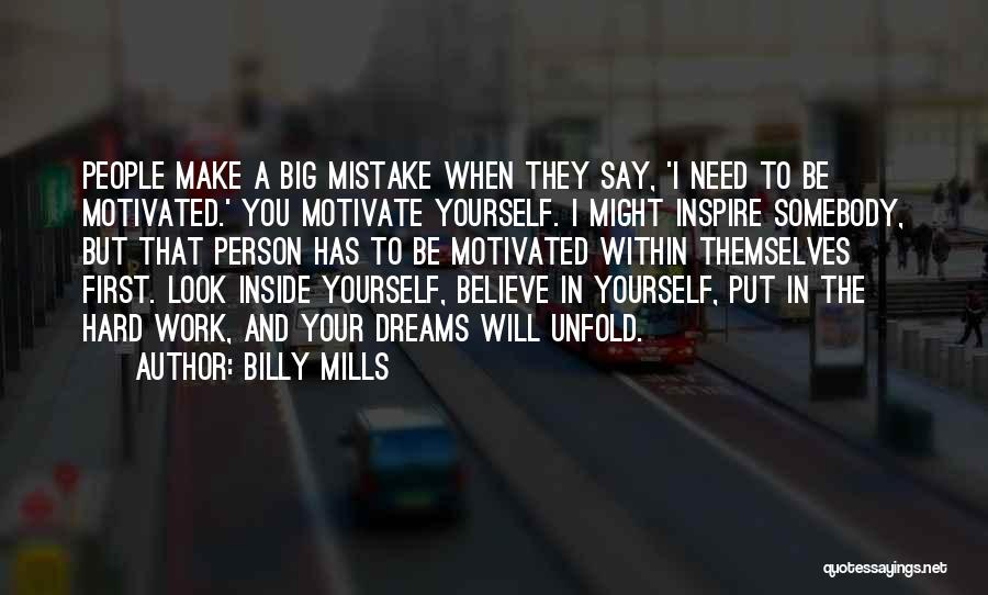 Believe In Yourself And Your Dreams Quotes By Billy Mills