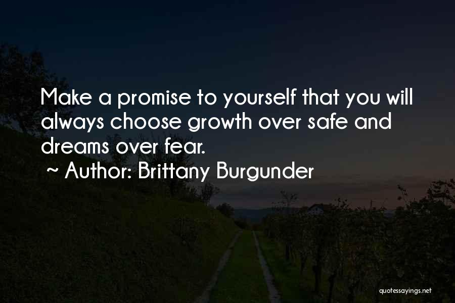 Believe In Yourself And Your Dreams Quotes By Brittany Burgunder