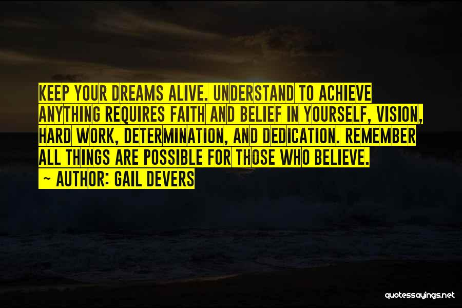 Believe In Yourself And Your Dreams Quotes By Gail Devers