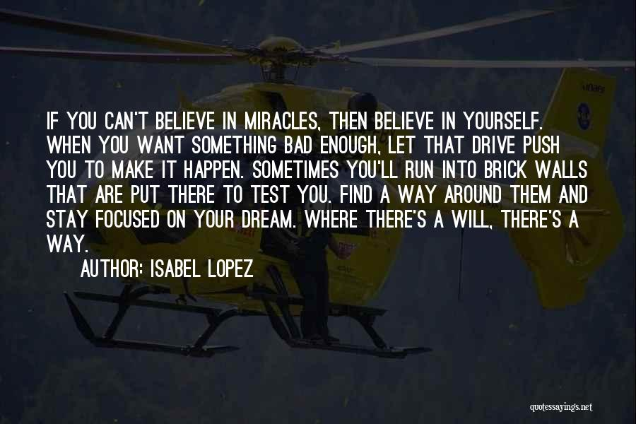 Believe In Yourself And Your Dreams Quotes By Isabel Lopez