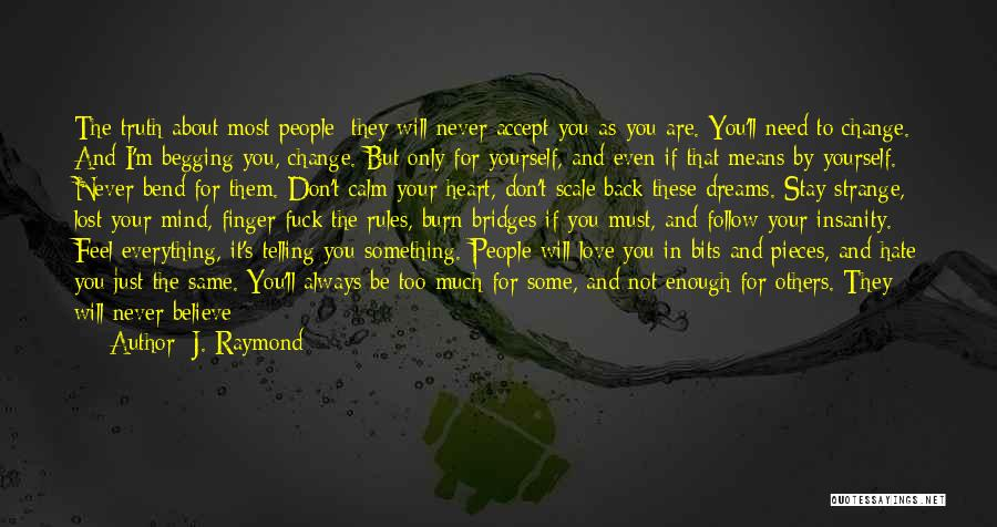 Believe In Yourself And Your Dreams Quotes By J. Raymond