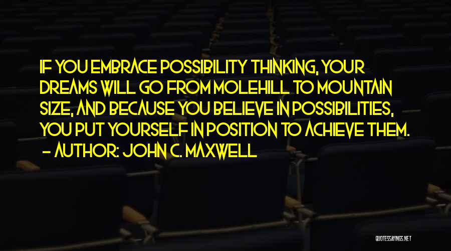 Believe In Yourself And Your Dreams Quotes By John C. Maxwell