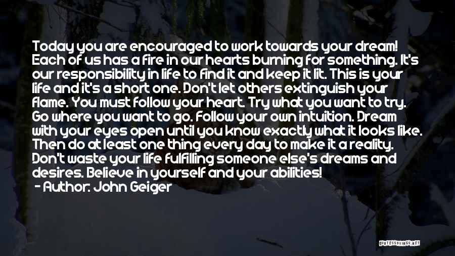 Believe In Yourself And Your Dreams Quotes By John Geiger